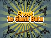 Play Shoot To Giant Bats on FOG.COM